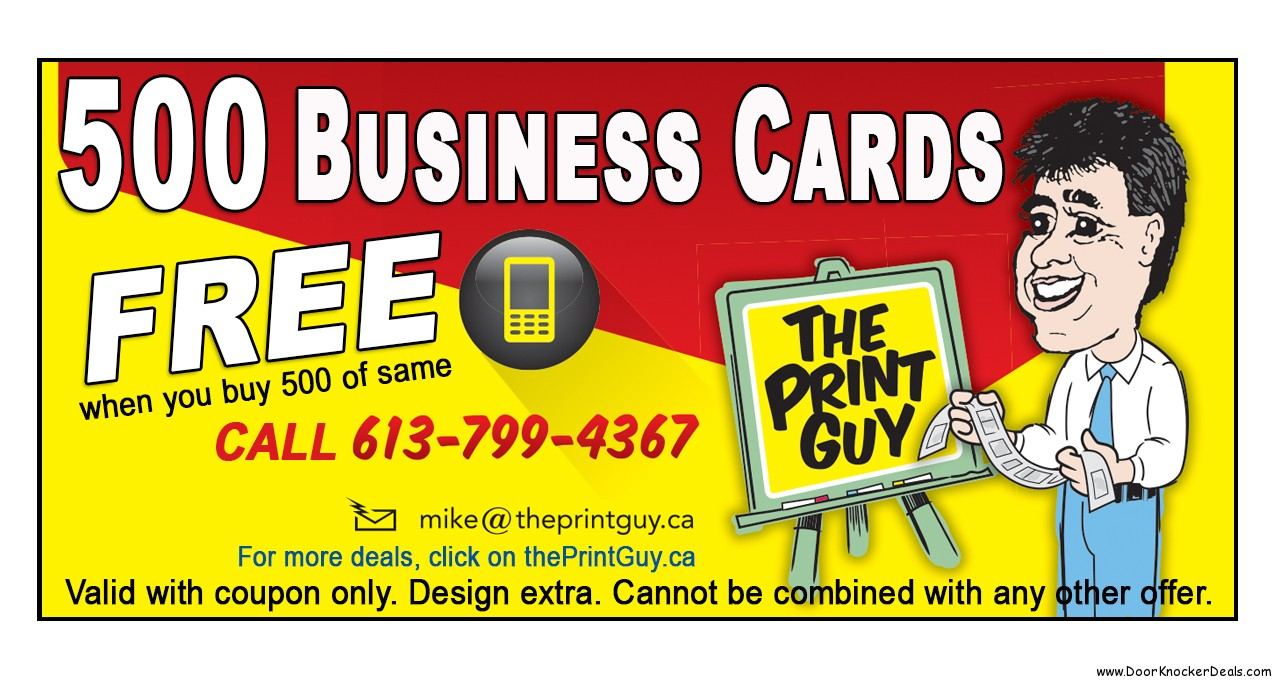 Get 500 business cards free from the print guy in ottawa call the print guy in ottawa 613 799 4367 for door knockers door reheart